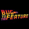 BugToTheFeature_150x150